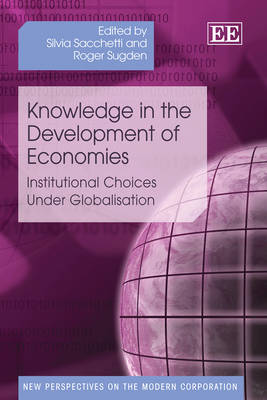 Knowledge in the Development of Economies: Institutional Choices Under Globalisation