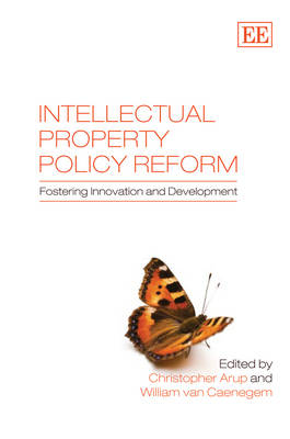 Intellectual Property Policy Reform: Fostering Innovation and Development