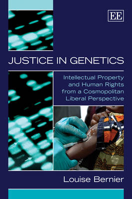 Justice in Genetics: Intellectual Property and Human Rights from a Cosmopolitan Liberal Perspective