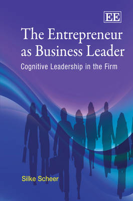 The Entrepreneur as Business Leader: Cognitive Leadership in the Firm