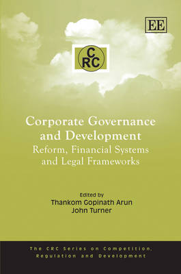 Corporate Governance and Development: Reform, Financial Systems and Legal Frameworks