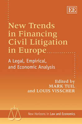 New Trends in Financing Civil Litigation in Europe: A Legal, Empirical, and Economic Analysis
