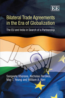 Bilateral Trade Agreements in the Era of Globalization: The EU and India in Search of a Partnership