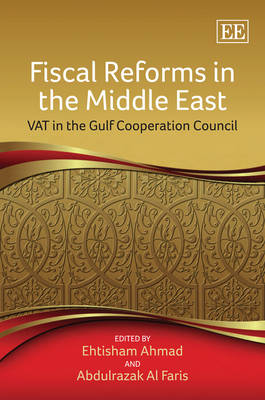 Fiscal Reforms in the Middle East: VAT in the Gulf Cooperation Council
