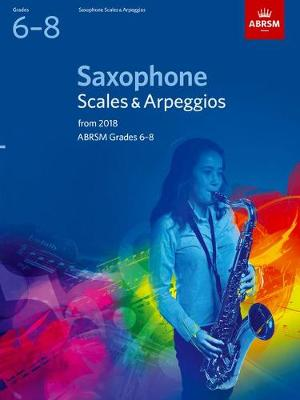 Saxophone Scales & Arpeggios Grades 6-8  from 2018