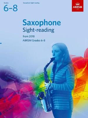 Saxophone Sight-Reading Tests Grades 6-8 from 2018