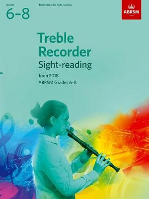 Treble Recorder Sight-Reading Tests Grades 6-8  from 2018