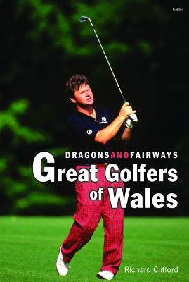 Dragons and Fairways - Great Golfers of Wales
