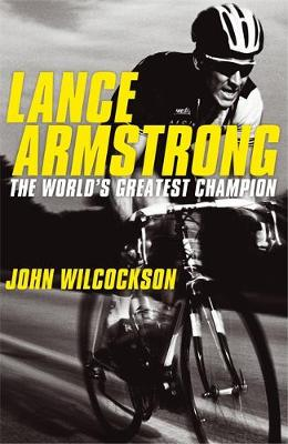 Lance Armstrong: The World's Greatest Champion