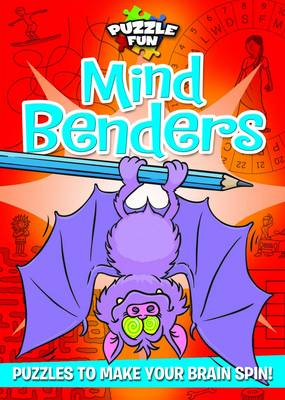 Puzzle Fun: Mind Benders: Puzzles to Make Your Brain Spin!