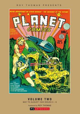 Planet Comics Collected Works: Roy Thomas Presents: Volume 2