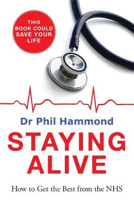 Staying Alive: How to Get the Best From the NHS