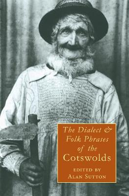 Dialect and Folk Phrases of the Cotswolds