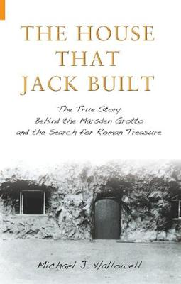 The House That Jack Built: The True Story Behind the Marsden Grotto and the Search for Roman Treasure