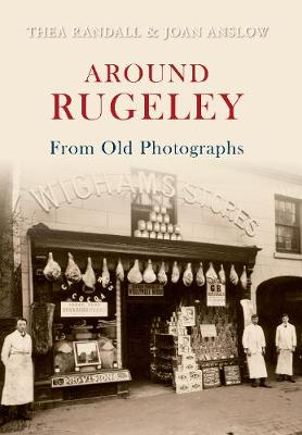 Around Rugeley from Old Photographs A Further Selection