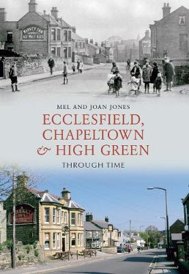 Ecclesfield, Chapeltown and High Green Through Time