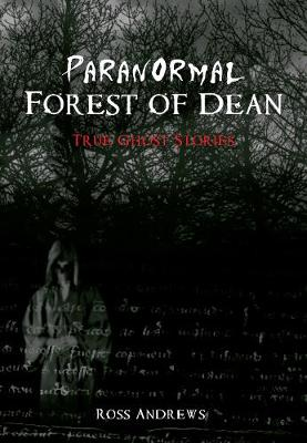Paranormal Forest of Dean