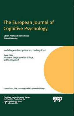 """Modelling Word Recognition and Reading Aloud: A Special Issue of the """"European Journal of Cognitive Psychology"""""""
