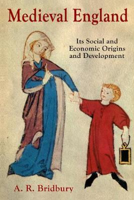 Medieval England: Its Social and Economic Origins and Development