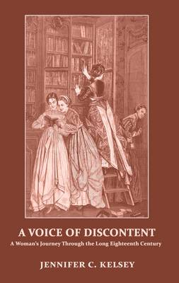 A Voice of Discontent: A Woman's Journey Through the Long Eighteenth Century