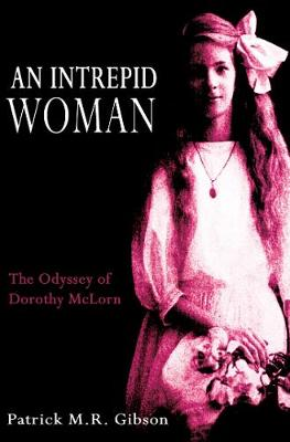 An Intrepid Woman: The Odyssey of Dorothy McLorn