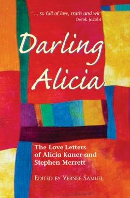 Darling Alicia: The Love Letters of Alicia Kaner and Stephen Merrett