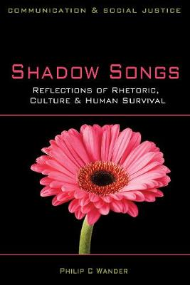 Shadow Songs: Reflections of Rhetoric, Culture and Human Survival