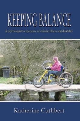 Keeping Balance: a psychologist's experience of chronic illness and disability