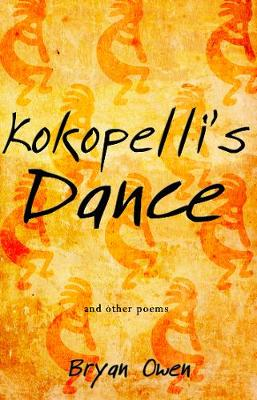 Kokopelli's Dance: and other poems