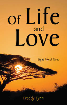 Of Life and Love: Eight Moral Tales