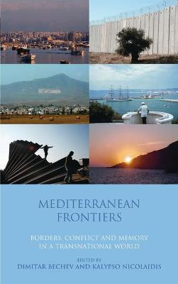 Mediterranean Frontiers: Borders, Conflict and Memory in a Transnational World