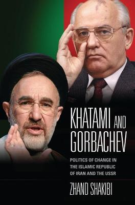 Khatami and Gorbachev: Politics of Change in the Islamic Republic of Iran and the USSR