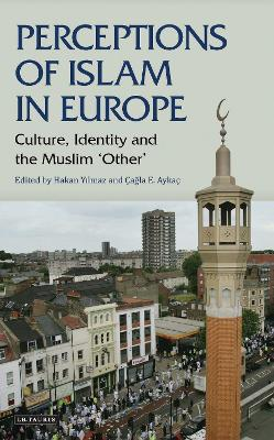 Perceptions of Islam in Europe: Culture, Identity and the Muslim 'other'