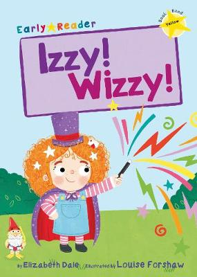 Izzy! Wizzy! (Early Reader)