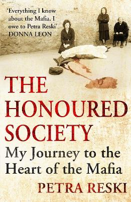 The Honoured Society: My Journey to the Heart of the Mafia