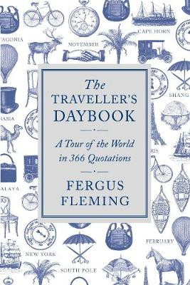 The Traveller's Daybook: A Tour of the World in 366 Quotations