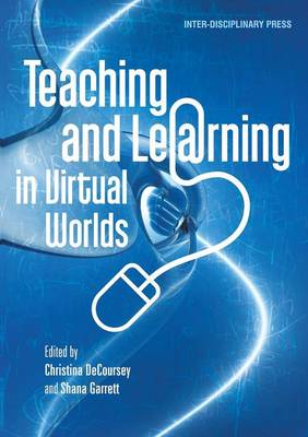 Teaching and Learning in Virtual Worlds