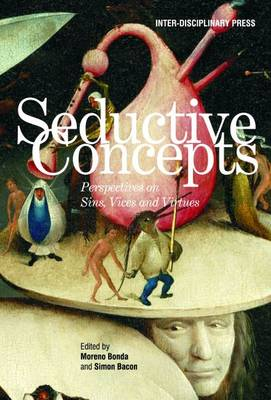 Seductive Concepts: Perspectives on Sins, Vices and Virtues