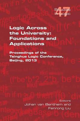 Logic Across the University: Foundations and Applications