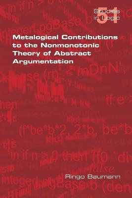 Metalogical Contributions to the Nonmonotonic Theory of Abstract Argumentation
