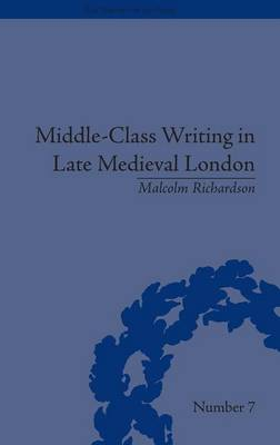 Middle Class Writing in Late Medieval London