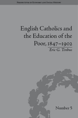 English Catholics and the Education of the Poor, 1847-1902