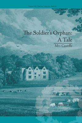 The Soldier's Orphan: A Tale: By Mrs Costello