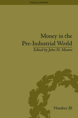 Money in the Pre-Industrial World: Bullion, Debasements and Coin Substitutes