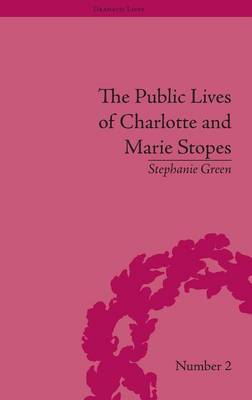 The Public Lives of Charlotte and Marie Stopes