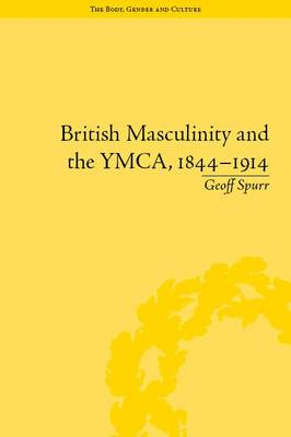 British Masculinity and the YMCA, 1844-1914