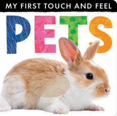 My First Touch and Feel: Pets