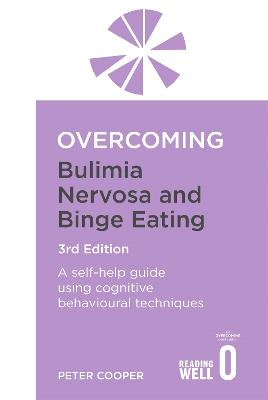 Overcoming Bulimia Nervosa and Binge Eating 3rd Edition: A self-help guide using cognitive behavioural techniques