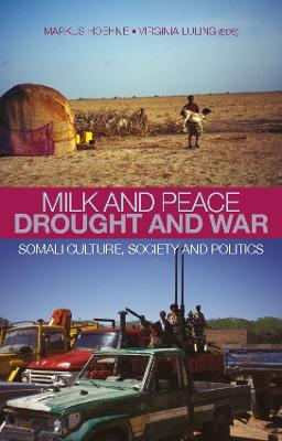 Milk and Peace, Drought and War: Somali Culture, Society and Politics