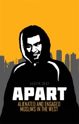 Apart: Alienated and Engaged Muslims in the West